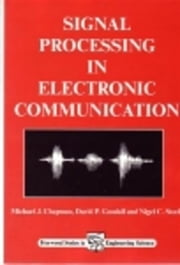 Signal Processing in Electronic Communications: For Engineers and Mathematicians ebook by Chapman, M J