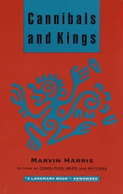 Cannibals and Kings - Origins of Cultures ebook by Marvin Harris
