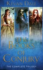 The Books of Conjury - The Complete Trilogy ebook by