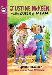 Justine Mckeen vs. the Queen of Mean ebook by Sigmund Brouwer,Dave Whamond