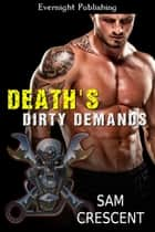 Death's Dirty Demands ebook by Sam Crescent