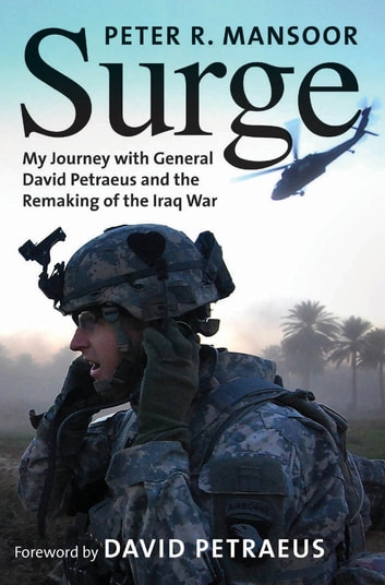 Surge - My Journey with General David Petraeus and the Remaking of the Iraq War ebook by Col. Peter R. Mansoor