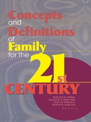 Concepts and Definitions of Family for the 21st Century ebook by Barbara H Settles,Suzanne Steinmetz