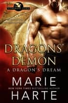 Dragons' Demon - A Dragon's Dream ebook by Marie Harte