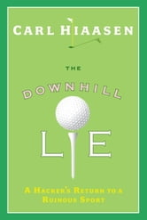 The Downhill Lie ebook by Carl Hiaasen