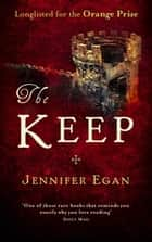 The Keep ebook by Jennifer Egan