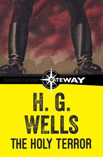 The Holy Terror ebook by H.G. Wells