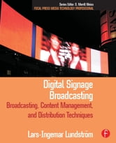 Digital Signage Broadcasting - Content Management and Distribution Techniques ebook by Lars-Ingemar Lundstrom