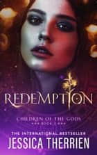 Redemption - Children of the Gods, #3 ebook by Jessica Therrien
