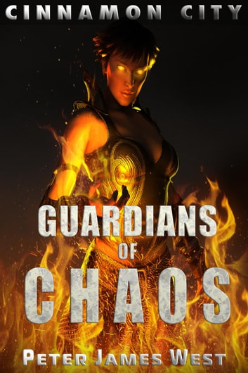 Guardians of Chaos - Tales of Cinnamon City, #8 ebook by Peter James West
