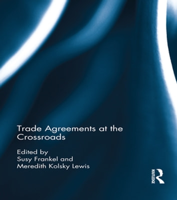 Trade Agreements at the Crossroads ebook by