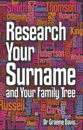 Research Your Surname and Your Family Tree ebook by Graeme Davis