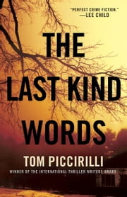 The Last Kind Words - A Novel ebook by Tom Piccirilli