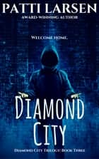 Diamond City ebook by Patti Larsen