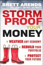 Storm Proof Your Money ebook by Brett Arends
