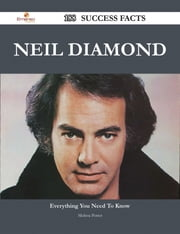 Neil Diamond 188 Success Facts - Everything you need to know about Neil Diamond ebook by Melissa Porter