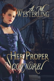 Her Proper Scoundrel ebook by A.M. Westerling