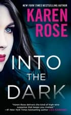 Into the Dark ebook by Karen Rose