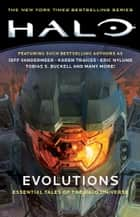 Halo: Evolutions - Essential Tales of the Halo Universe ebook by Various