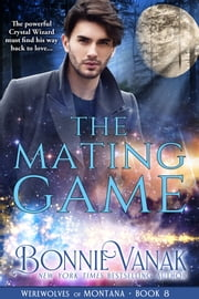 The Mating Game - Werewolves of Montana Book 8  Ebook di  Bonnie Vanak