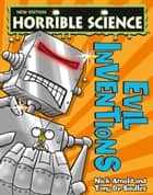 Horrible Science: Evil Inventions ebook by Nick Arnold