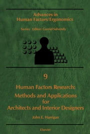 Human Factors Research: Methods and Applications for Architects and Interior Designers ebook by Harrigan, J.E.