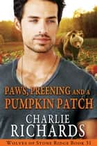 Paws, Preening and a Pumpkin Patch ebook by Charlie Richards
