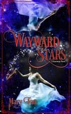 Wayward Stars - Starswept, #2 eBook by Mary Fan