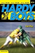 Foul Play ebook by Franklin W. Dixon