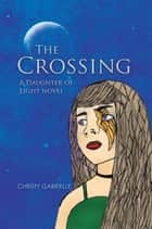The Crossing ebook by Christy Gabrielle