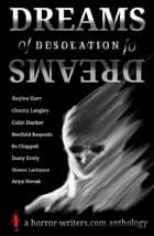 Dreams of Desolation ebook by Horror Writers