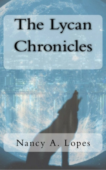 The Lycan Chronicles ebook by Nancy A. Lopes