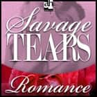 Savage Tears audiobook by Cassie Edwards