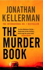 The Murder Book (Alex Delaware series, Book 16) - An unmissable psychological thriller 電子書 by Jonathan Kellerman