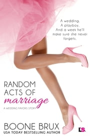 Random Acts of Marriage ebook by Boone Brux