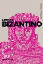 L'Impero bizantino ebook by Franco Cardini