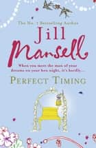 Perfect Timing ebook by Jill Mansell