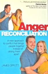 Anger Reconciliation ebook by James Offutt