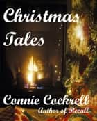 Christmas Tales ebook by Connie Cockrell