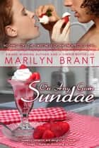On Any Given Sundae ebook by Marilyn Brant