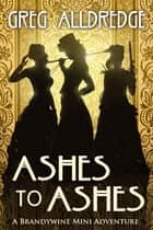 Ashes to Ashes - The Slaughter Sisters ebook by
