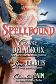Spellbound ebook by Claire Delacroix,Jane Charles,Claudia Dain
