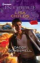 Daddy Bombshell ebook by Lisa Childs