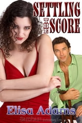 Settling the Score ebook by Elisa Adams
