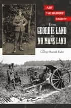 From Geordie Land to No Mans Land ebook by George Russell Elder