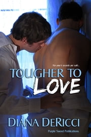 Tougher to Love ebook by Diana DeRicci