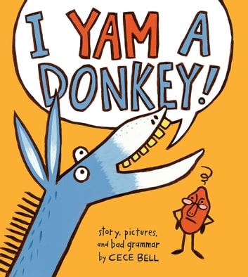 I Yam a Donkey! ebook by Cece Bell