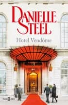 Hotel Vendôme ebook by Danielle Steel