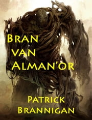 Bran van Alman'or ebook by Patrick Brannigan