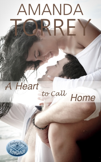 A Heart to Call Home ebook by Amanda Torrey